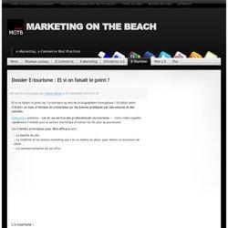 Dossier E-tourisme : Et si on faisait le point ?
