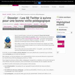 Dossier : Les 50 Twitter à suivre pour une bonne veille pédagogique