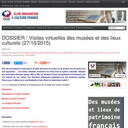 DOSSIER / Visites virtuelles des musées et des lieux culturels (27/10/2015)