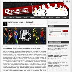 [Dossier] Young Justice : La Série Animée