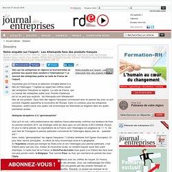 Dossiers - Notre enquête surl'export :Les Allemands fans des produits français