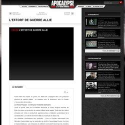 L'EFFORT DE GUERRE ALLIE Dossiers Apocalypse - TV5MONDE