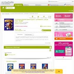 Les Dossiers Hachette Histoire Cycle 3 - La Préhistoire - Livre de l'élève - Ed.2007 - Les Dossiers Hachette