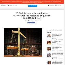 26.000 dossiers de médiation traités par les maisons de justice en 2015 (officiel)