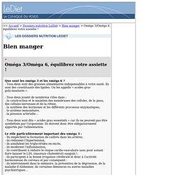 Dossiers Nutrition de La Clinique du Poids : Oméga 3/Oméga 6, équilibrez votre assiette !