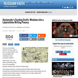 Dostoevsky's Dazzling Drafts: Windows into a Labyrinthine Writing Process - Russian Faith