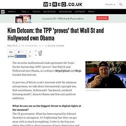 Kim Dotcom: the TPP 'proves' that Wall St and Hollywood own Obama