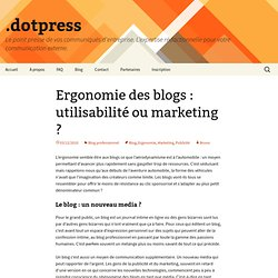 Ergonomie des blogs : utilisabilité ou marketing ?