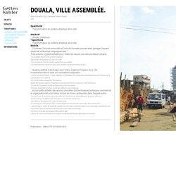 - Douala, Ville assemblée : gaetankohler.com