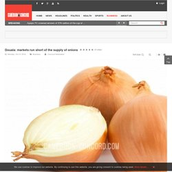 Douala: markets run short of the supply of onions