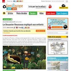 Le Douanier Rousseau expliqué aux enfants