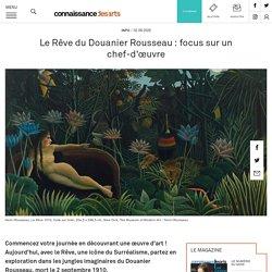 Le Rêve du Douanier Rousseau: focus sur un chef-d'œuvre