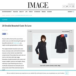20 Double Breasted Coats To Love - Image Magazine