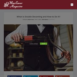 What Is Double Decanting and How to Do It?