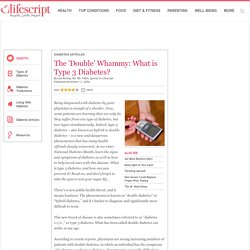 The 'Double' Whammy: What is Type 3 Diabetes?
