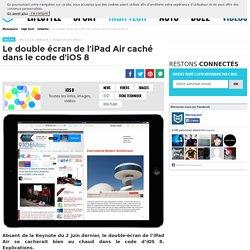Le double écran de l'iPad Air caché dans le code d'iOS 8