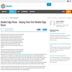 Double Edge Razor - Buying Your First Double Edge Razor