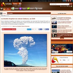 La double éruption du volcan Calbuco, au Chili