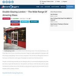 Double glazing London – The wide range of amazing glass