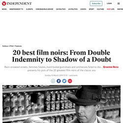 20 best film noirs: From Double Indemnity to Shadow of a Doubt