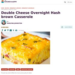 Double Cheese Overnight Hash brown Casserole