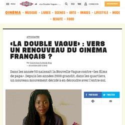«La DoubleVague»: vers un renouveau du cinéma français?