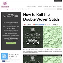 How to Knit the Double Woven Stitch NewStitchaDay