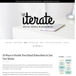 10 Ways to Double Your Email Subscribers in Just Two Weeks — ITERATE SOCIAL