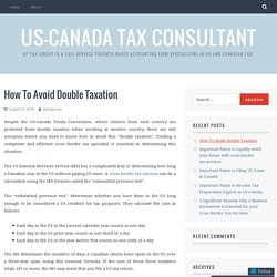 How To Avoid Double Taxation – US-Canada Tax Consultant