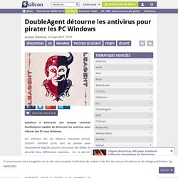 DoubleAgent détourne les antivirus pour pirater les PC Windows
