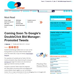 Coming Soon To Google's DoubleClick Bid Manager: Promoted Tweets