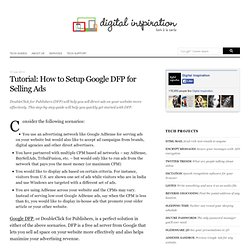 How to Setup Google DFP (DoubleClick for Publishers) for Selling Ads on your Site - A Tutorial
