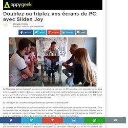 Doublez ou triplez vos écrans de PC avec Sliden Joy