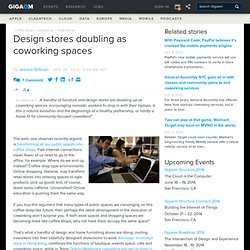 Design stores doubling as coworking spaces — Online Collaboration