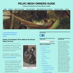 Doubly Traumatized: Pelvic Mesh & the Sexual Abuse Survivor