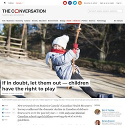 If in doubt, let them out — children have the right to play
