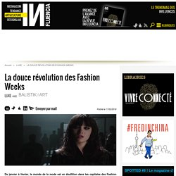 La douce révolution des Fashion Weeks