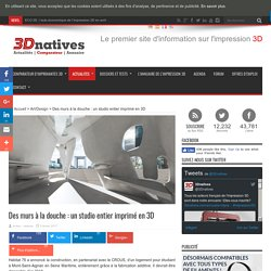 Des murs à la douche : un studio entier imprimé en 3D