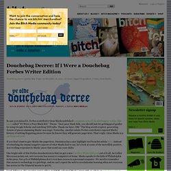 Douchebag Decree: If I Were a Douchebag Forbes Writer Edition