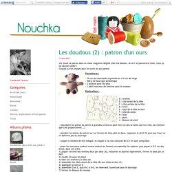 Les doudous (2) : patron d'un ours - NOUCHKA - Tricot et couture / Blog couture et tricot ... du fait main !