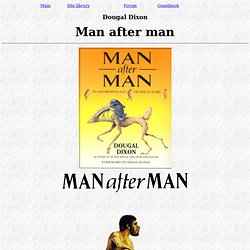 "Dougal Dixon ""Man after man. An anthropology of the future"" Foreword by Brian Aldiss"