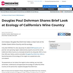 Douglas Paul Dohrman Shares Brief Look at Ecology of California's Wine Country - EIN Presswire