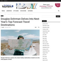 Douglas Dohrman Delves Into Next Year's Top Forecast Travel Destinations - North down Tourism