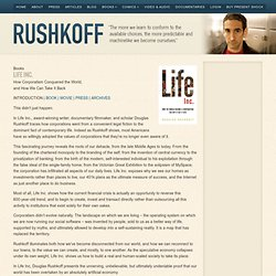 Douglas Rushkoff » Life Inc. Movies