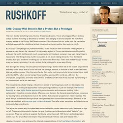 Douglas Rushkoff: not a Protest but aPrototype
