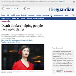 Death doulas: helping people face up to dying