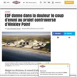 EDF donne dans la douleur le coup d'envoi au projet controversé d'Hinkley Point