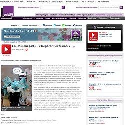 La Douleur (4/4) : « Réparer l'excision »