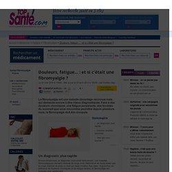 Douleurs, fatigue… : et si c'était une fibromyalgie