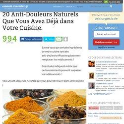 20 Anti-Douleurs Naturels Que Vous Avez Déjà dans Votre Cuisine.
